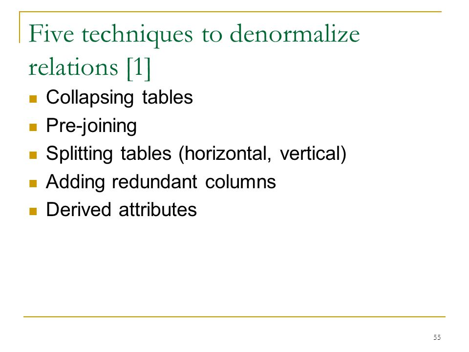 Five techniques to denormalize relations [1]